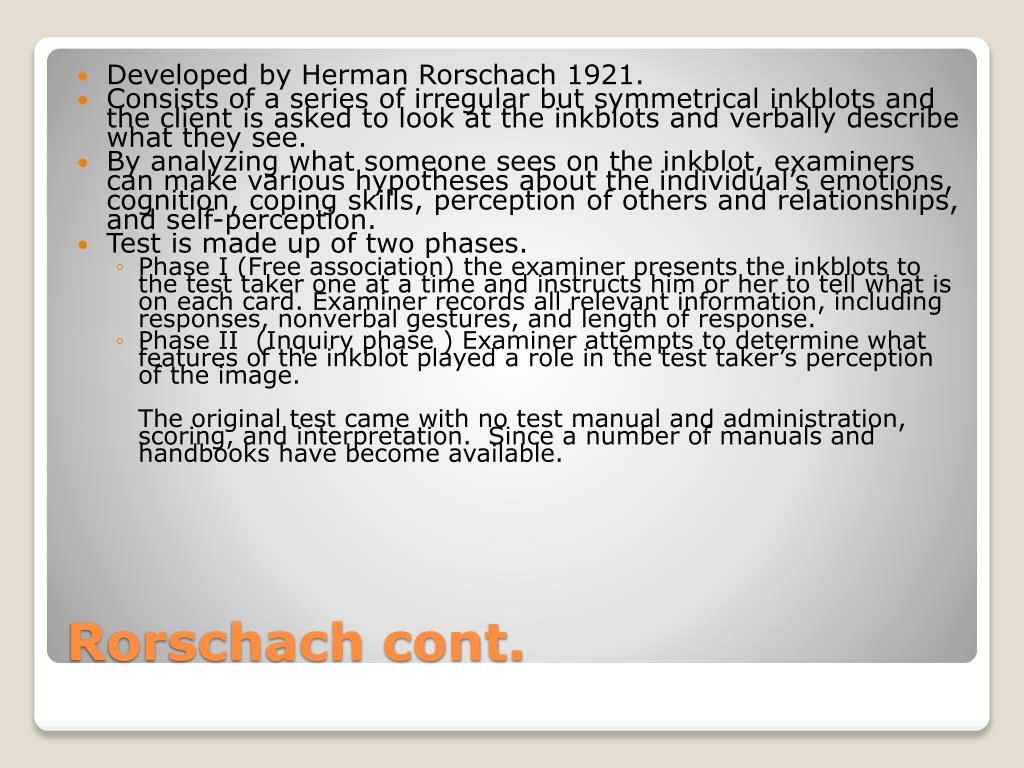 Developed by Herman Rorschach 1921.