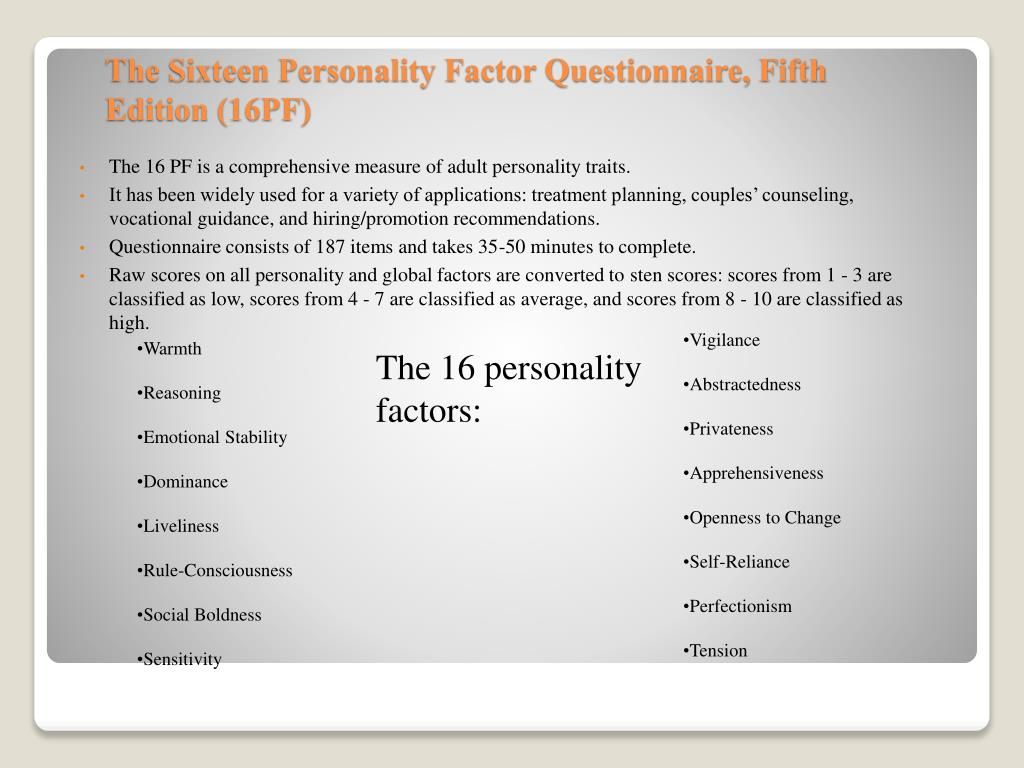 The 16 PF is a comprehensive measure of adult personality traits.