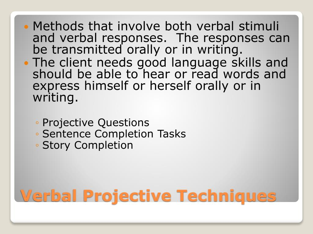 Methods that involve both verbal stimuli and verbal responses.  The responses can be transmitted orally or in writing.