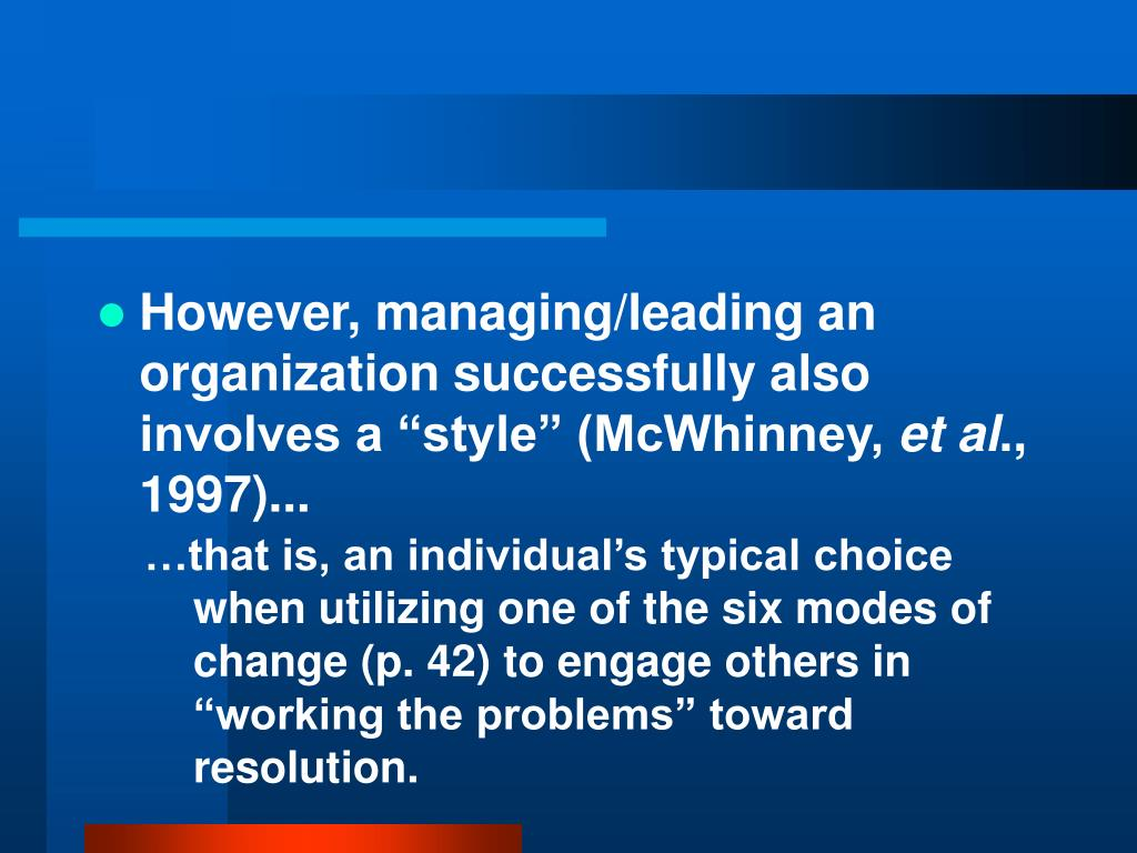 "However, managing/leading an organization successfully also involves a ""style"" (McWhinney,"