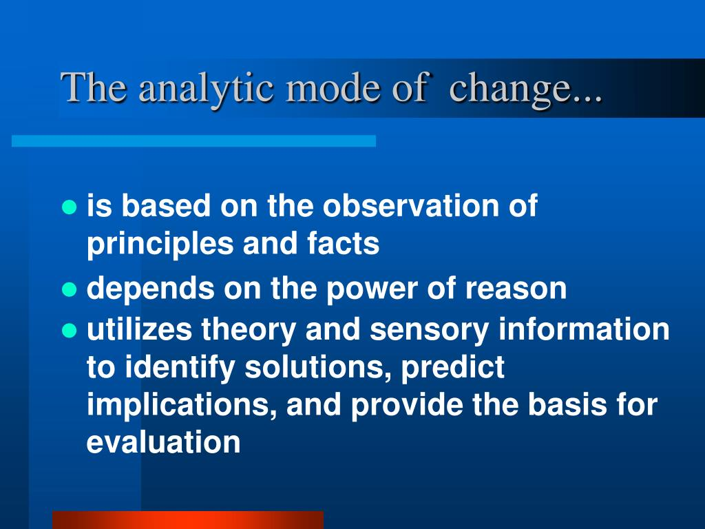 The analytic mode of  change...
