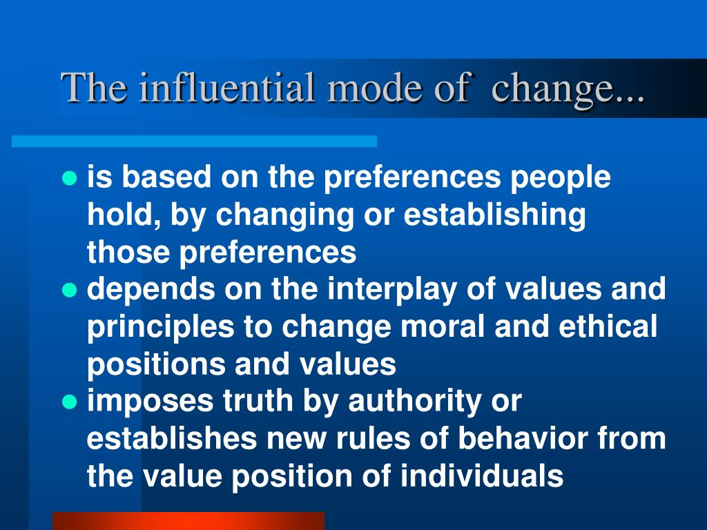 The influential mode of  change...