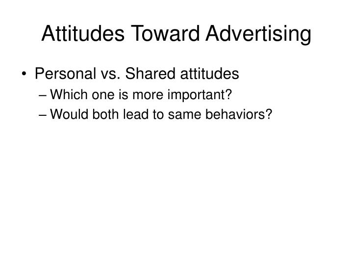 Attitudes Toward Advertising