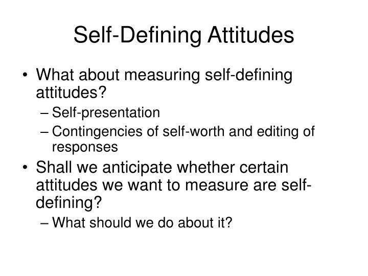 Self-Defining Attitudes