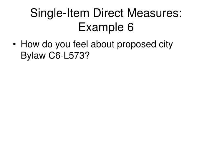 Single-Item Direct Measures: Example 6
