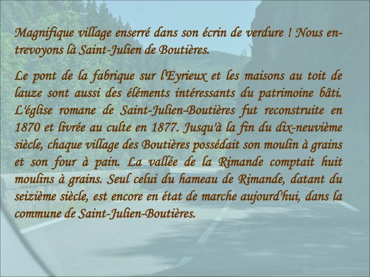 Magnifique village enserré dans son écrin de verdure ! Nous en-trevoyons là Saint-Julien de Boutières.