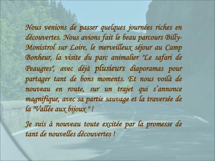 """Nous venions de passer quelques journées riches en découvertes. Nous avions fait le beau parcours Billy-Monistrol sur Loire, le merveilleux séjour au Camp Bonheur, la visite du parc animalier """"Le safari de Peaugres"""", avec déjà"""