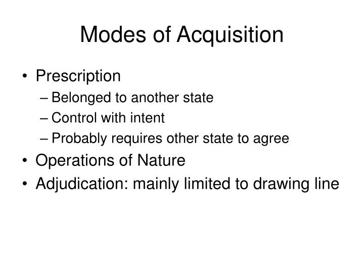 Modes of Acquisition