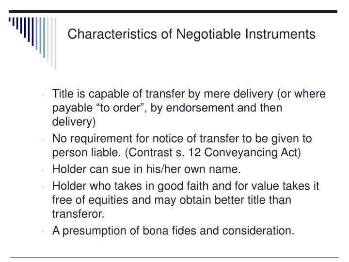 Characteristics of Negotiable Instruments