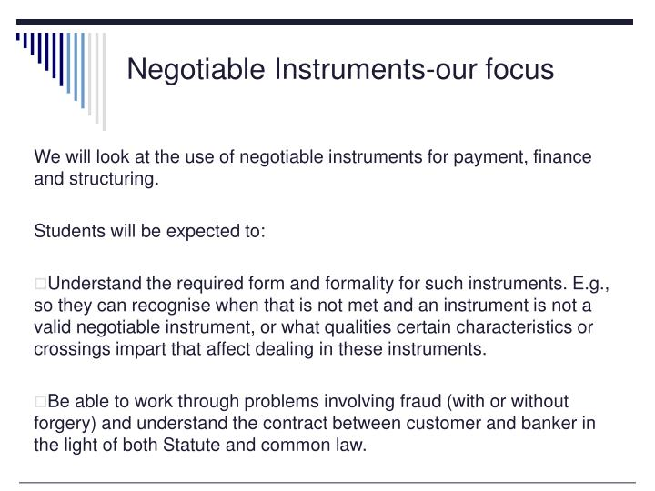Negotiable Instruments-our focus