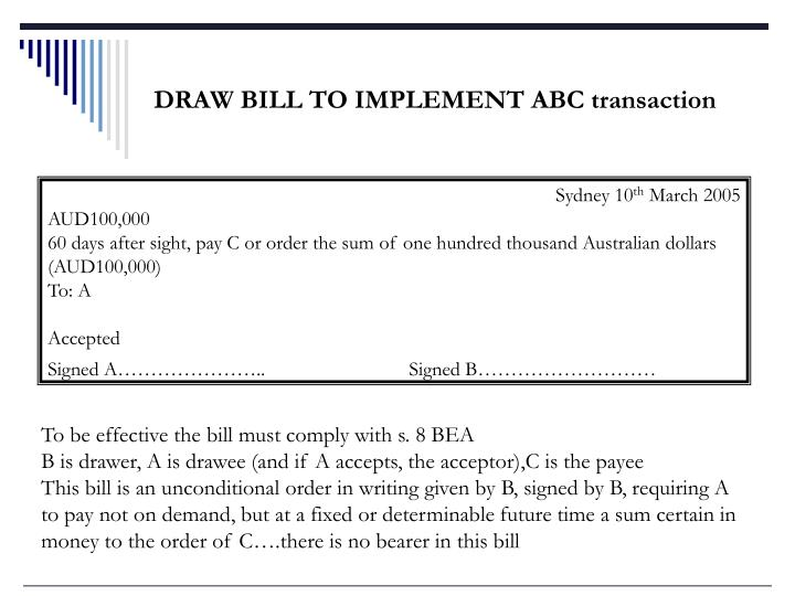 DRAW BILL TO IMPLEMENT ABC transaction