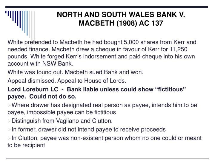 NORTH AND SOUTH WALES BANK V. MACBETH (1908) AC 137