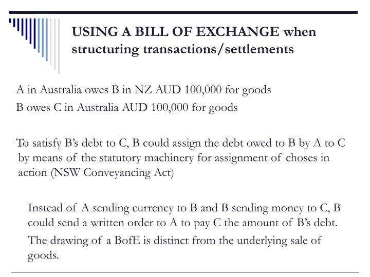 USING A BILL OF EXCHANGE when structuring transactions/settlements