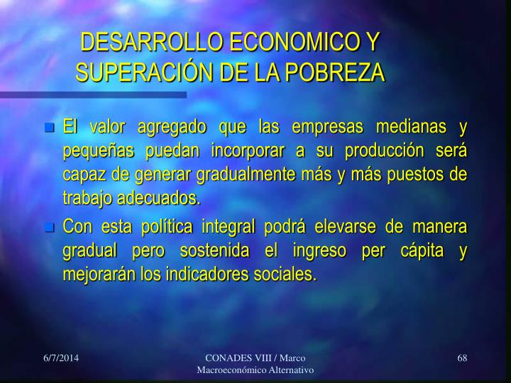 DESARROLLO ECONOMICO Y SUPERACIÓN DE LA POBREZA