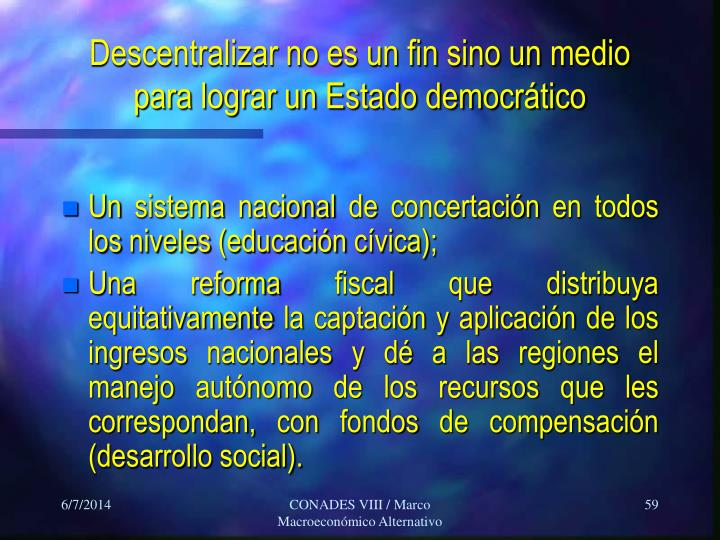 Descentralizar no es un fin sino un medio para lograr un Estado democrático
