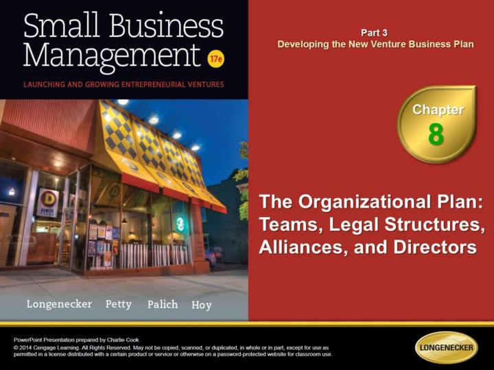 Describe the characteristics and value of a strong management team explain the common legal forms of organization used