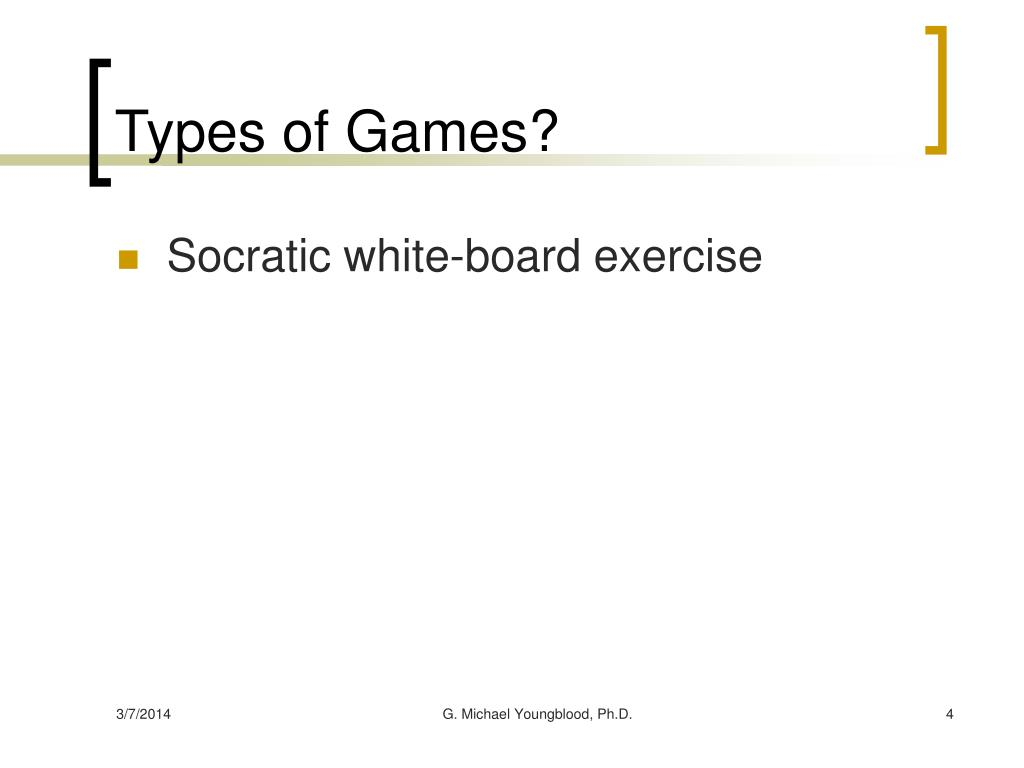 Types of Games?