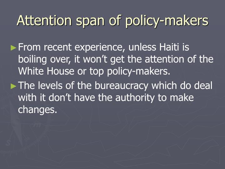 Attention span of policy-makers