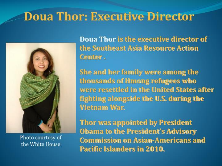 Doua Thor: Executive Director