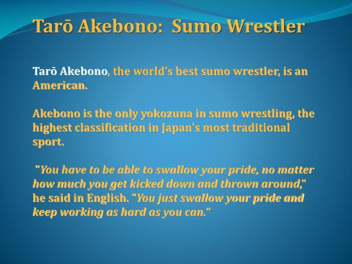 Tarō Akebono:  Sumo Wrestler