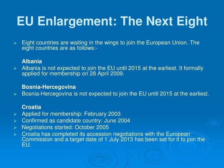 EU Enlargement: The Next Eight