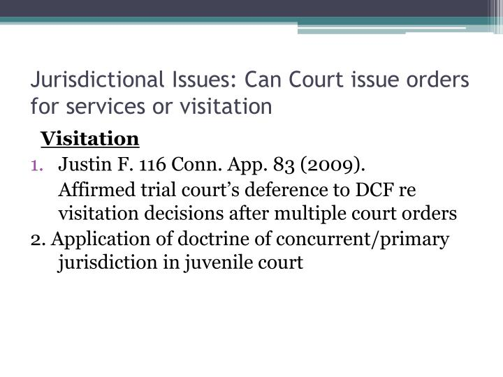 Jurisdictional Issues: Can Court issue orders for services or visitation