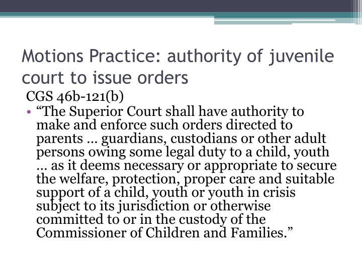 Motions Practice: authority of juvenile court to issue orders
