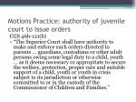 motions practice authority of juvenile court to issue orders