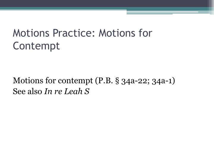 Motions Practice: Motions for Contempt