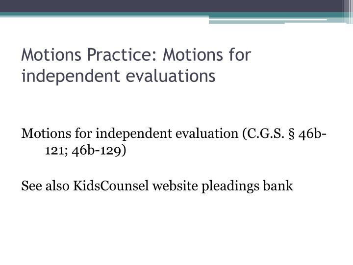 Motions Practice: Motions for independent evaluations