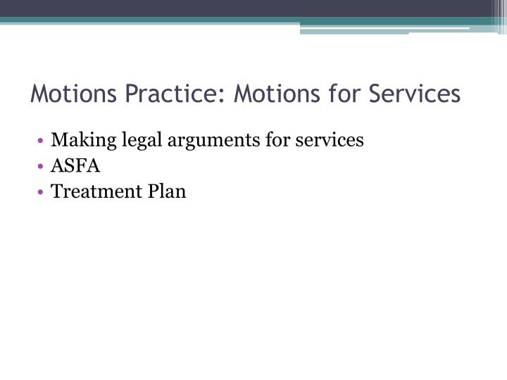 Motions Practice: Motions for Services