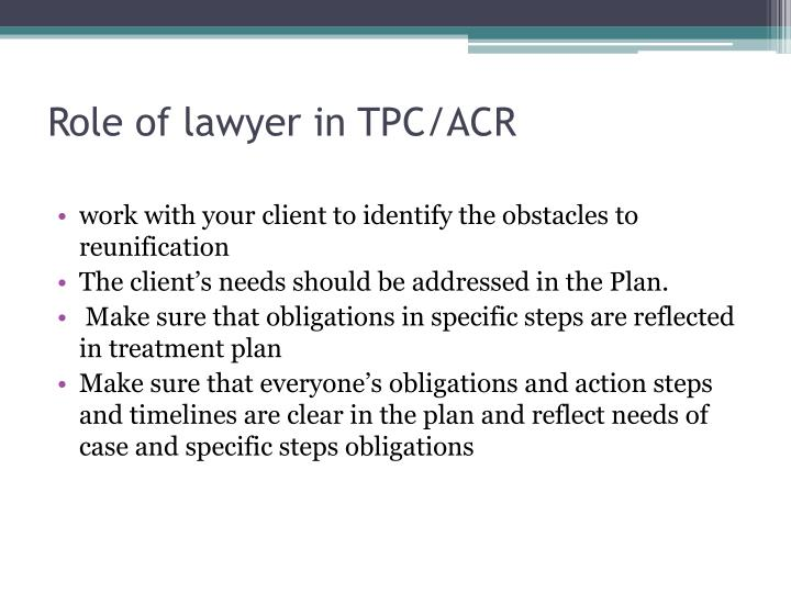 Role of lawyer in TPC/ACR