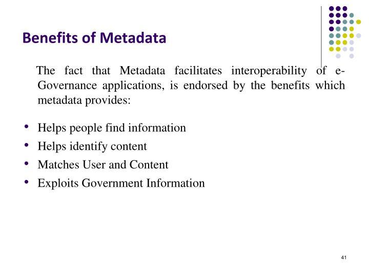 Benefits of Metadata