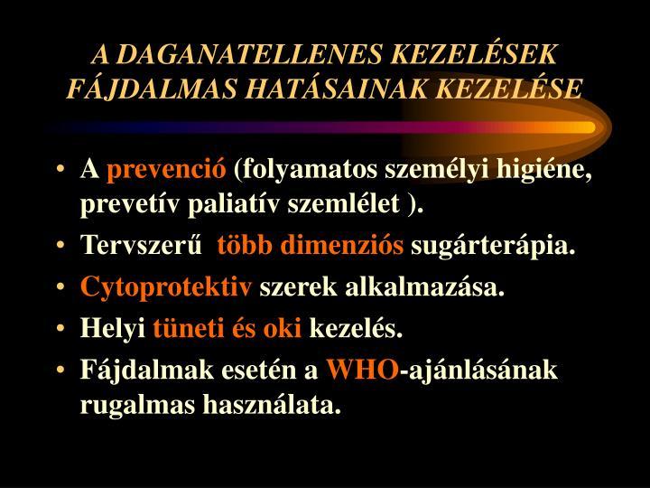 A DAGANATELLENES KEZELÉSEK FÁJDALMAS HATÁSAINAK KEZELÉSE