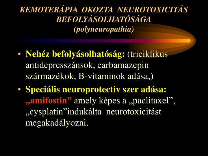 KEMOTERÁPIA  OKOZTA  NEUROTOXICITÁS  BEFOLYÁSOLHATÓSÁGA