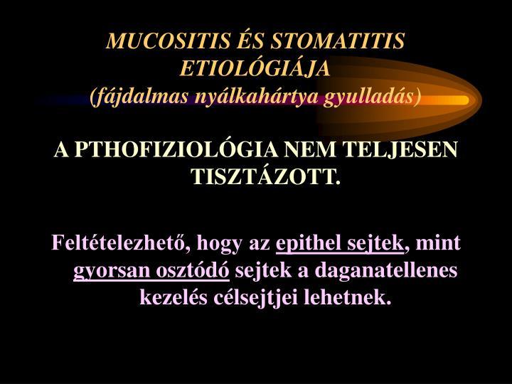 MUCOSITIS ÉS STOMATITIS