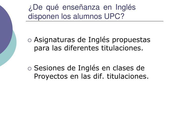 ¿De qué enseñanza en Inglés disponen los alumnos UPC?