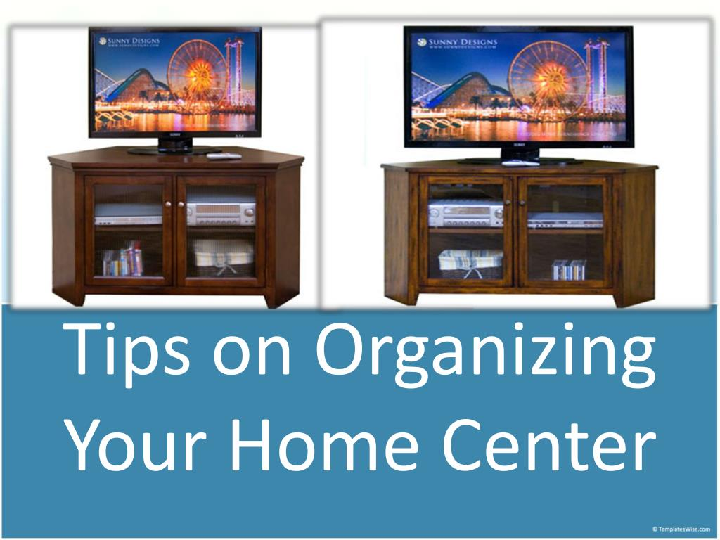 Tips on Organizing Your Home Center