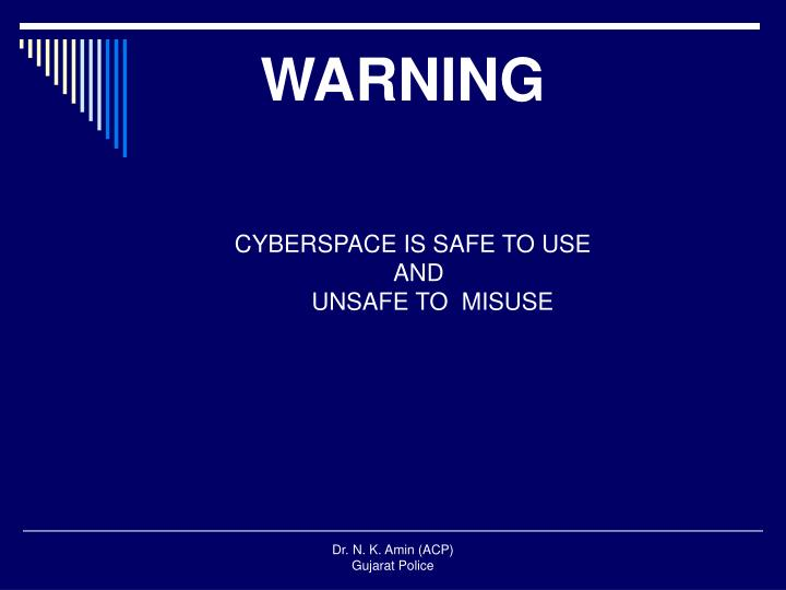 CYBERSPACE IS SAFE TO USE