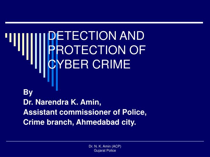 Detection and protection of cyber crime