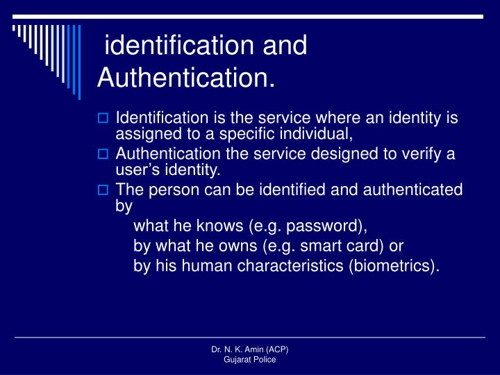 identification and Authentication.