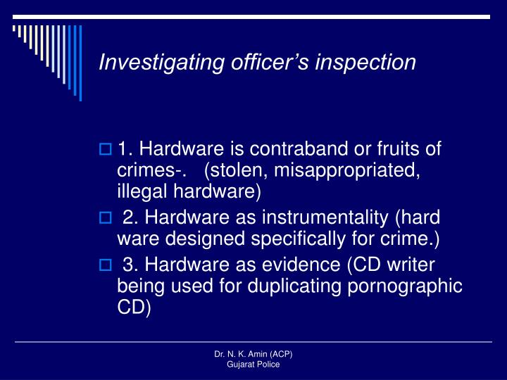 Investigating officer's inspection