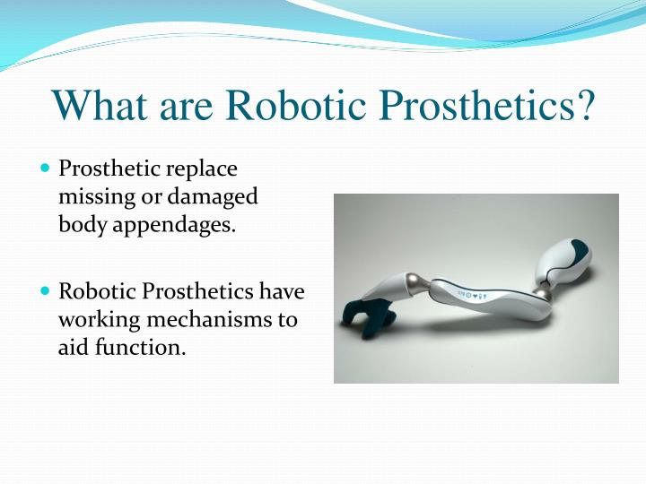 What are robotic prosthetics