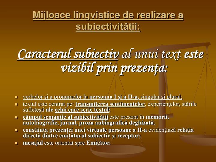 Mijloace lingvistice de realizare a subiectivităţii: