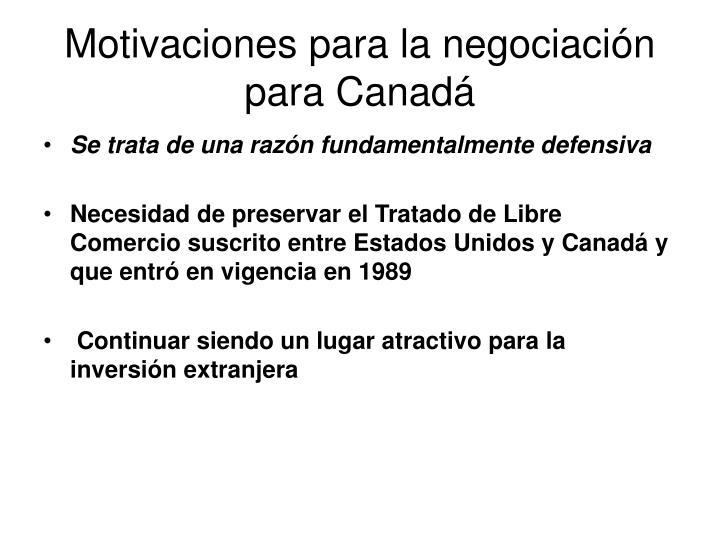 Motivaciones para la negociación para Canadá