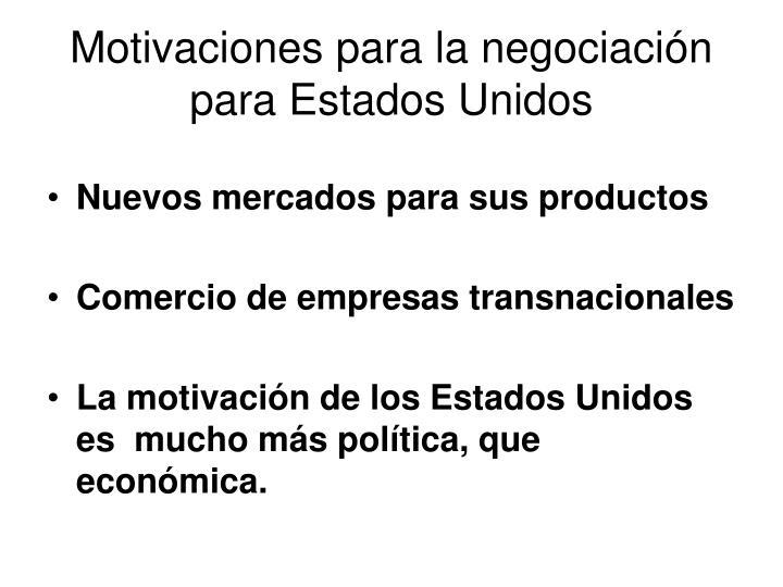 Motivaciones para la negociación para Estados Unidos