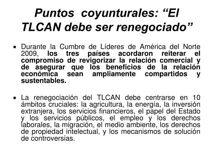 """Puntos  coyunturales: """"El TLCAN debe ser renegociado"""""""