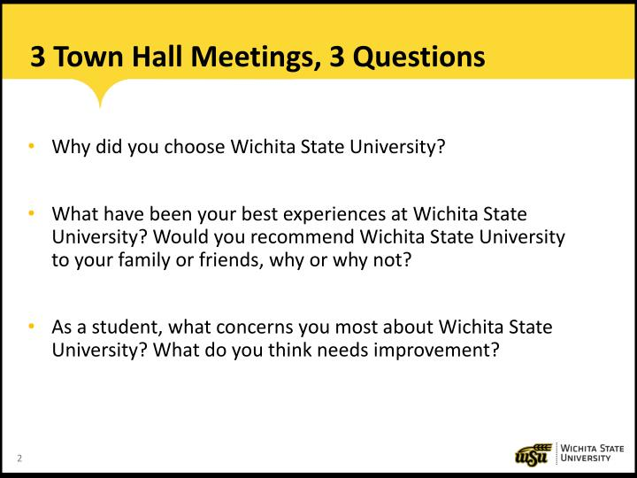 3 town hall meetings 3 questions