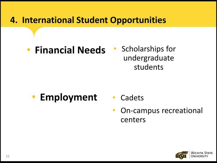 4.  International Student Opportunities