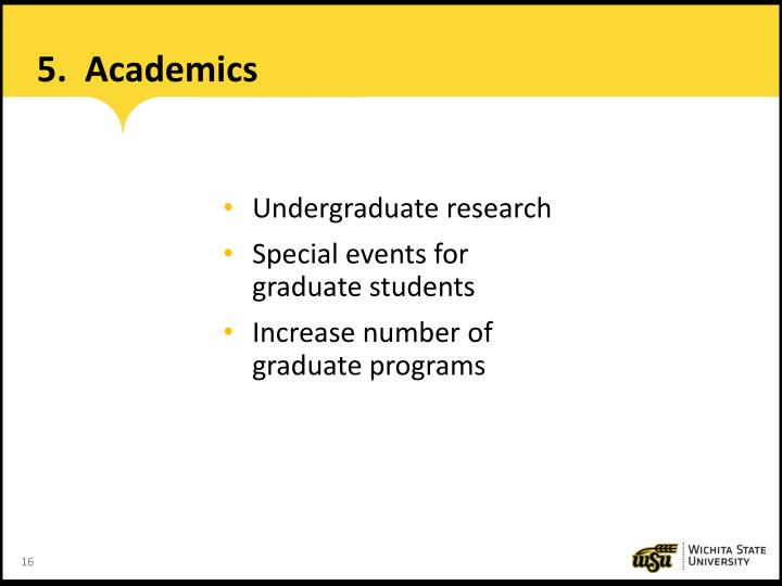 5.  Academics